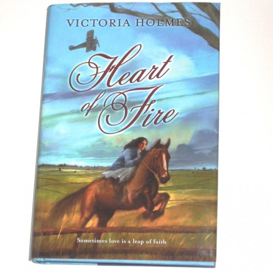 Heart of Fire by VICTORIA HOLMES Young Adult Fiction 2006 Hardcover Dustjacket 1st Edition