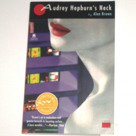 Audrey Hepburn's Neck by ALAN BROWN 1996 Pacific Rim Book Prize Winner