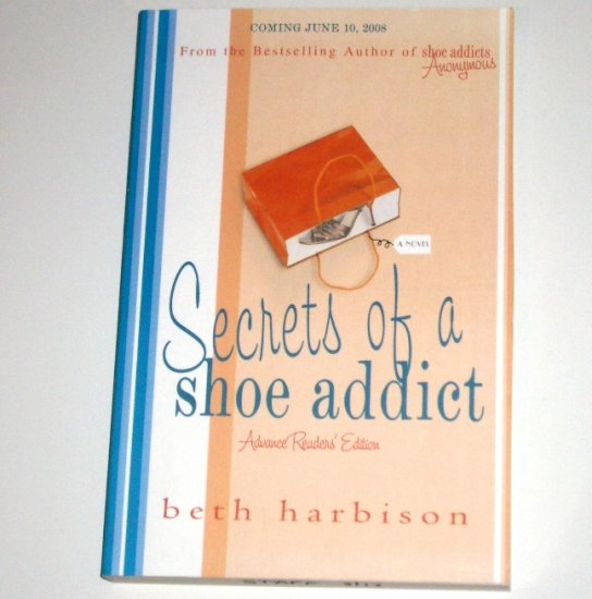 Secrets of a Shoe Addict by BETH HARBISON Advance Reader's Edition 2008 Chic Lit