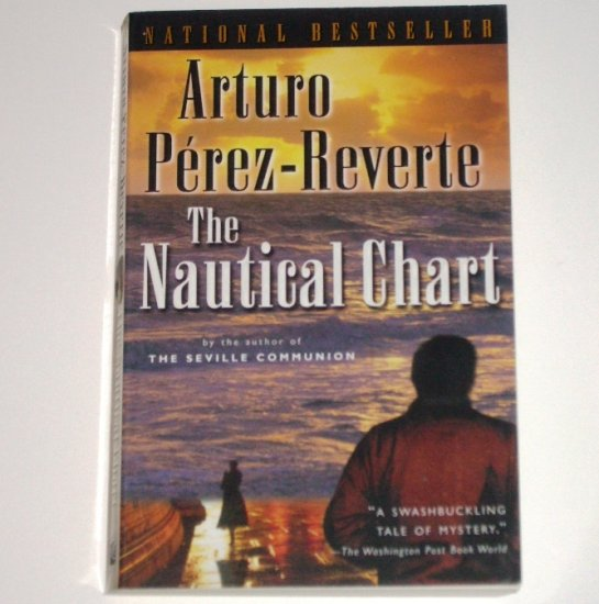 The Nautical Chart by ARTURO PEREZ-REVERTE 2001