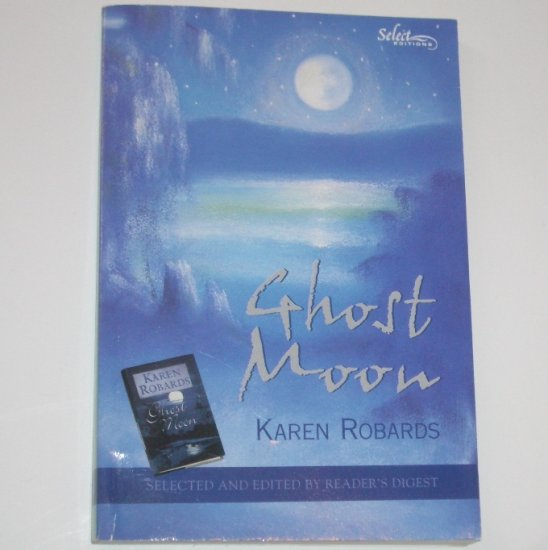Ghost Moon by KAREN ROBARDS 2000 Reader's Digest Condensed Edition