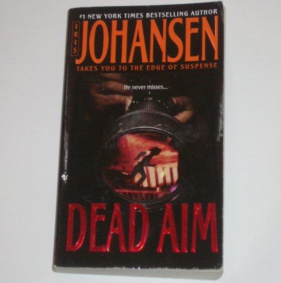 Dead Aim by IRIS JOHANSEN An Eve Duncan Forensic Thriller 2004