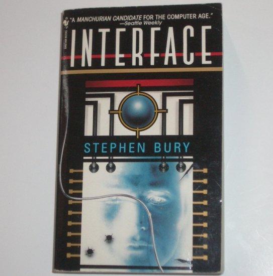 Interface by STEPHEN BURY Thriller 1995