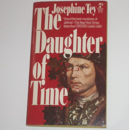The Daughter of Time by JOSEPHINE TEY An Alan Grant Cozy Mystery 1977