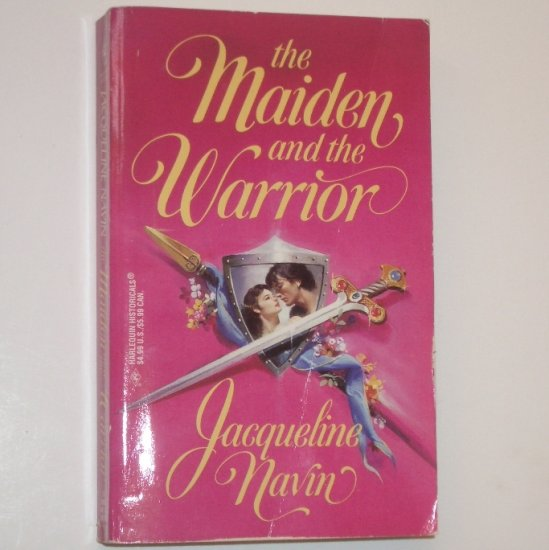 The Maiden and the Warrior by JACQUELINE NAVIN Historical Medieval Romance 1998