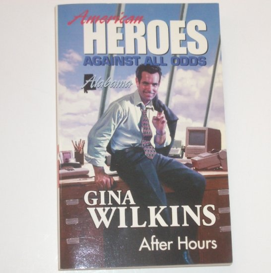After Hours by Gina Wilkins ~ Harlequin American Heroes Series Against All Odds No 1 Alabama 1990