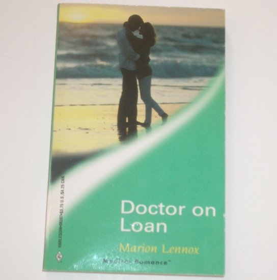Doctor on Loan by MARION LENNOX Harlequin Medical Romance No 7 Mar01