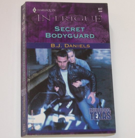 Secret Bodyguard by B J DANIELS Harlequin Intrigue 617 Jun01 Trueblood Texas series