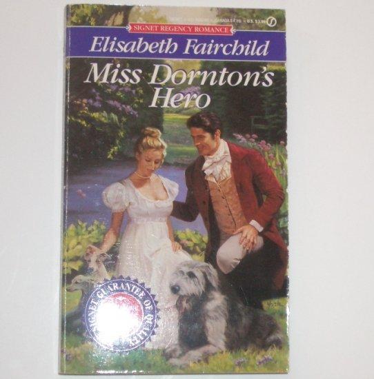 Miss Dornton's Hero by ELISABETH FAIRCHILD Signet Historical Regency Romance 1995