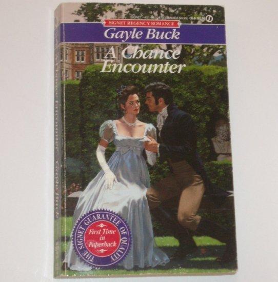 A Chance Encounter by GAYLE BUCK Signet Regency Romance 1991