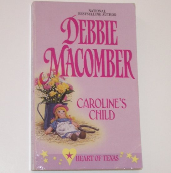 Caroline's Child by DEBBIE MACOMBER Heart of Texas series 1998