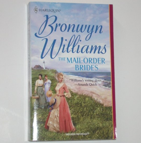 The Mail-Order Brides by BRONWYN WILLIAMS Harlequin Historical Western Romance No. 589 2001