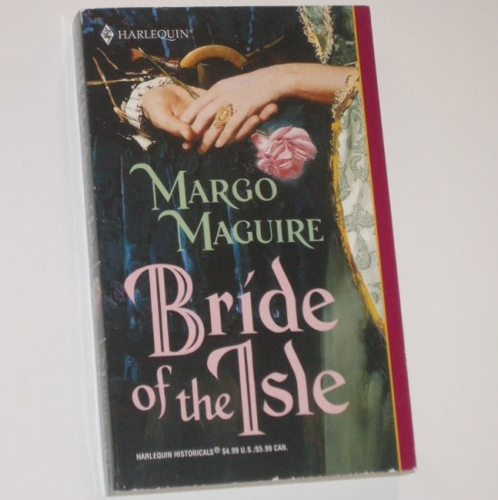 Bride of the Isle by MARGO MAGUIRE Harlequin Historical Medieval Romance No 609 2002