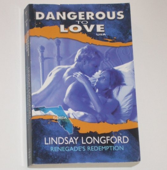 Renegade's Redemption by LINDSAY LONGFORD Silhouette Dangerous to Love #9 Florida 1997