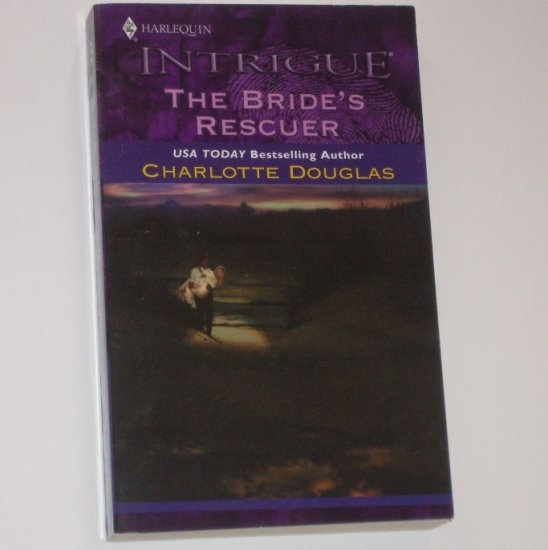 The Bride's Rescuer by Charlotte Dougles Harlequin Intrigue 2002