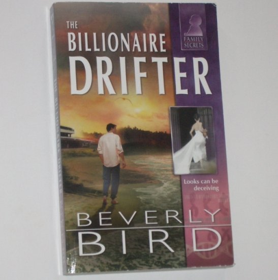 The Billionaire Drifter by BEVERLY BIRD Silhouette Romance Family Secrets Series 2003