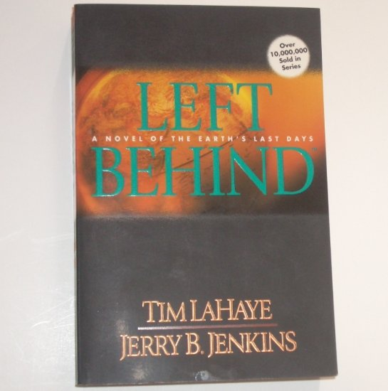 Left Behind A Novel of the Earth's Last Days by TIM LaHAYE / JERRY B JENKINS Part 1 Trade Size 1998