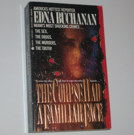 The Corpse Had a Familiar Face by EDNA BUCHANAN True Crime 1989
