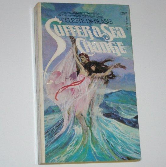 Suffer a Sea Change by CELESTE de BLASIS Romantic Suspense 1976