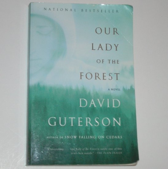Our Lady of the Forest by DAVID GUTERSON Trade Size Paperback 2003