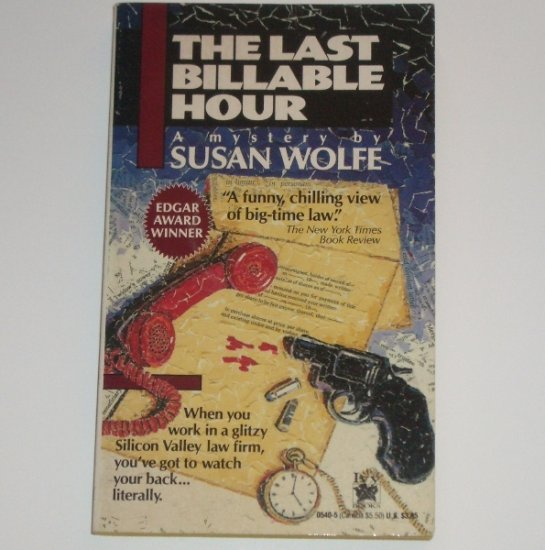 The Last Billable Hour by SUSAN WOLFE 1990