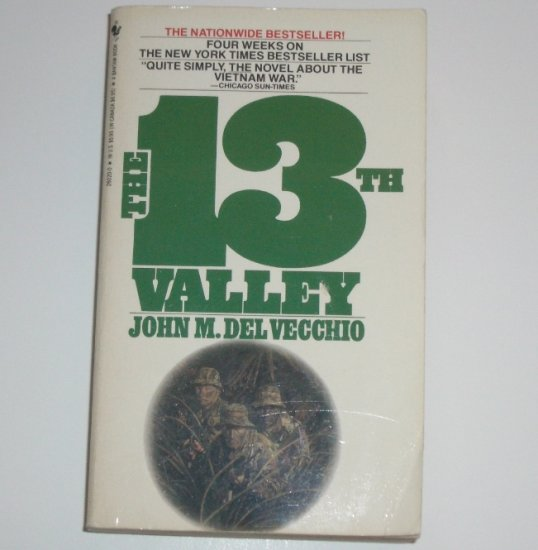 The 13th Valley by JOHN M del VECCHIO Vietnam Novel 1990