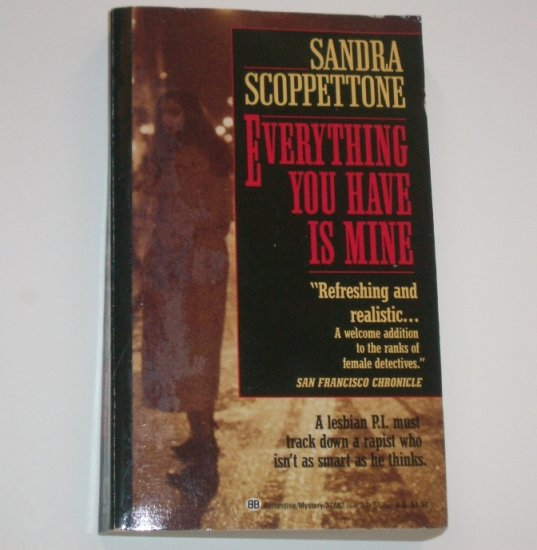 Everything You Have is Mine by SANDRA SCOPPETTONE A Lauren Laurano Lesbian P.I. Cozy Mystery 1992