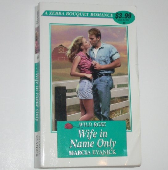 Wild Rose Wife in Name Only by MARCIA EVANICK Zebra Bouquet Romance No 45 2000