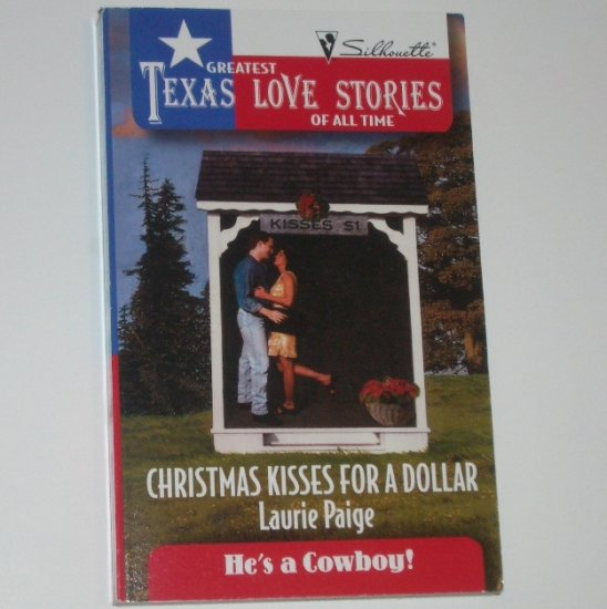Christmas Kisses for a Dollar by Laurie Paige ~ Greatest Texas Love Stories 1995 He's a Cowboy!