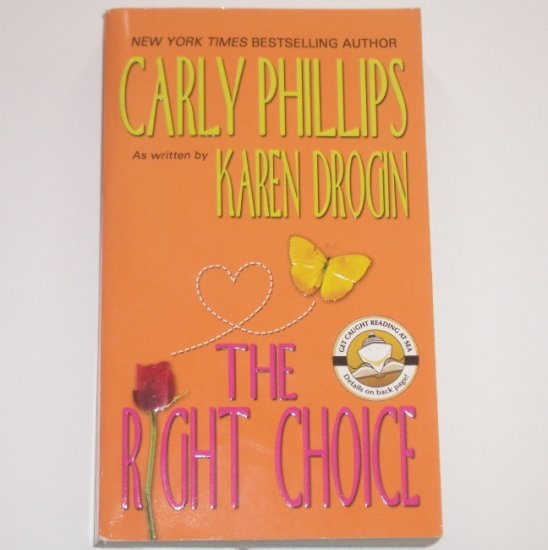 The Right Choice by KAREN DROGIN a.k.a. CARLY PHILLIPS 2004