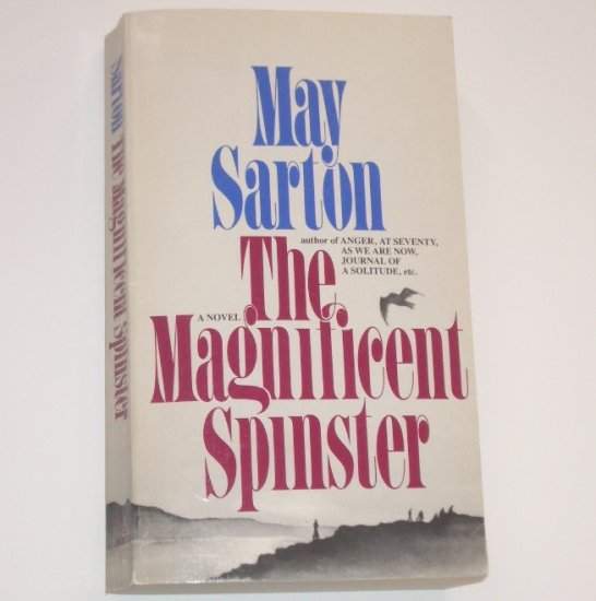 The Magnificent Spinster by MAY SARTON 1988