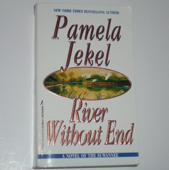 River Without End : A Novel of the Suwannee by PAMELA JEKEL Historical Fiction 1998