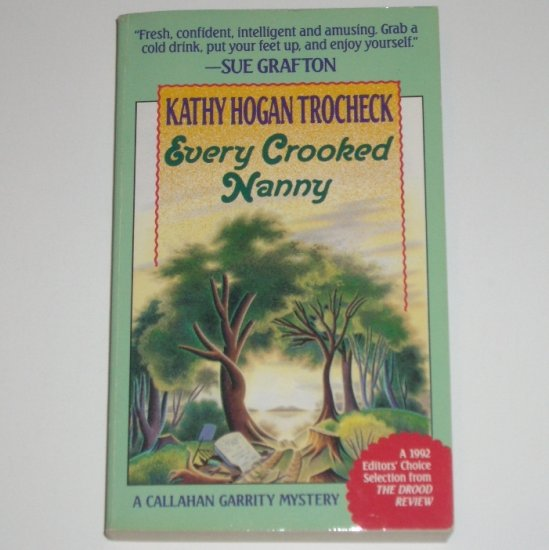 Every Crooked Nanny by KATHY HOGAN TROCHECK A Callahan Garrity Cozy Mystery 1993