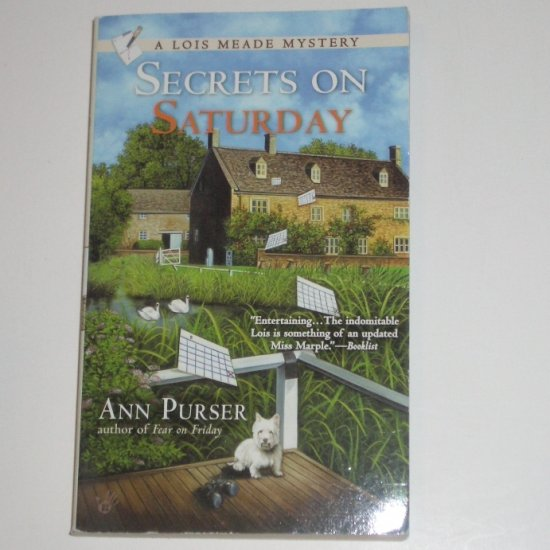 Secrets on Saturday by ANN PURSER A Lois Meade Mystery 2007 Prime Crime