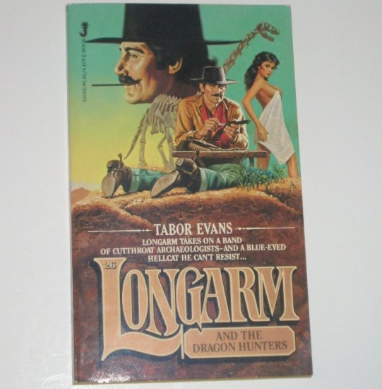 Longarm and the Dragon Hunters by TABOR EVANS Longarm Western No. 26 1981