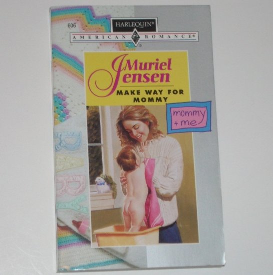 Make Way for Mommy by MURIEL JENSEN Harlequin American Romance 606 1995 mommy + me