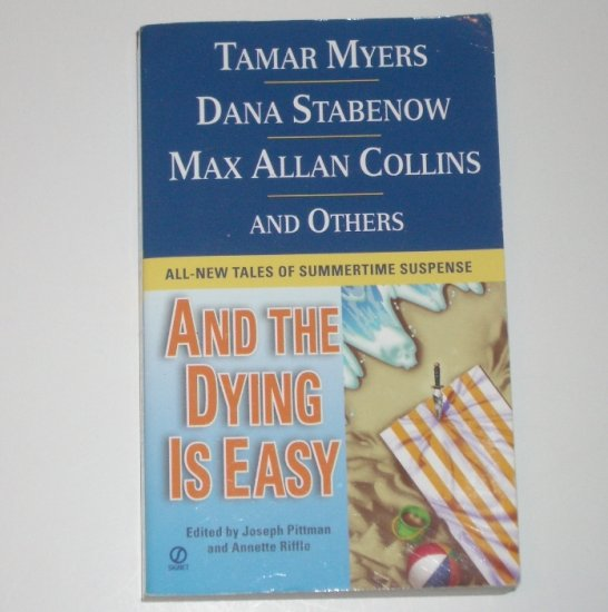 And the Dying is Easy by TAMAR MYERS, DANA STABENOW, MAX ALLAN COLLINS, et al 2001