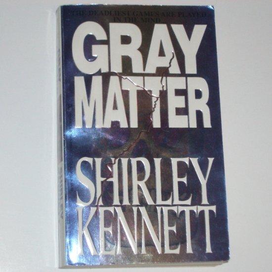 Gray Matter by SHIRLEY KENNETT Suspense Thriller 1997