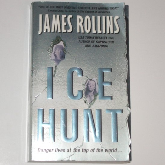 Ice Hunt by JAMES ROLLINS Suspense Thriller 2004