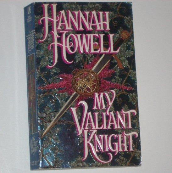 My Valiant Knight by HANNAH HOWELL Historical Medieval Scottish Romance 1996