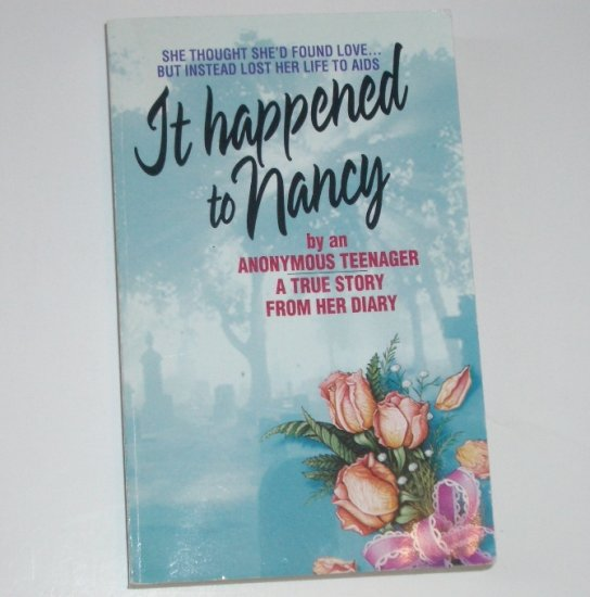 It Happened to Nancy by an Anonymous Teenage True Story of HIV / AIDS 1994