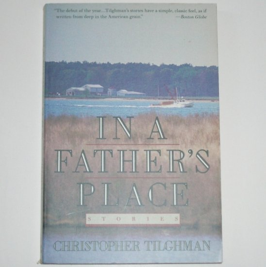 In a Father's Place by CHRISTOPHER TILGHMAN Trade Size 1991