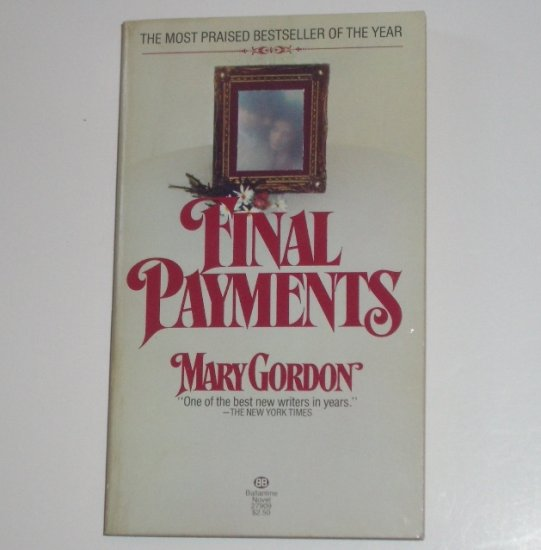 Final Payments by MARY GORDON 1979