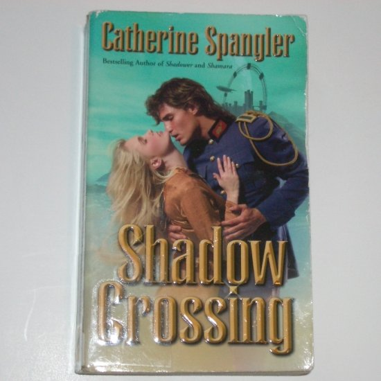 Shadow Crossing by CATHERINE SPANGLER Futuristic Romance LoveSpell 2003