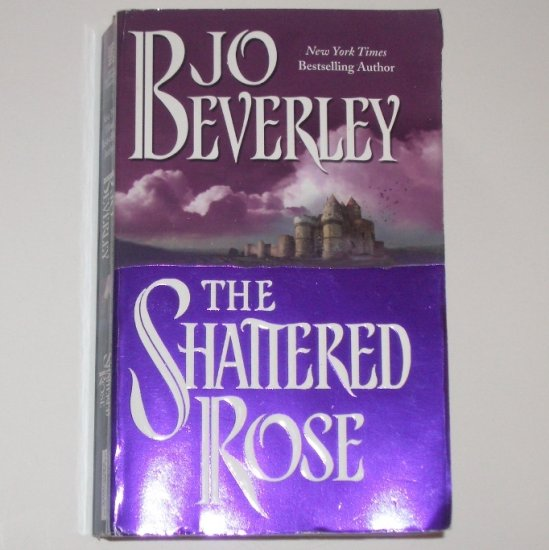 The Shattered Rose by JO BEVERLEY Historical Medieval Romance 2005