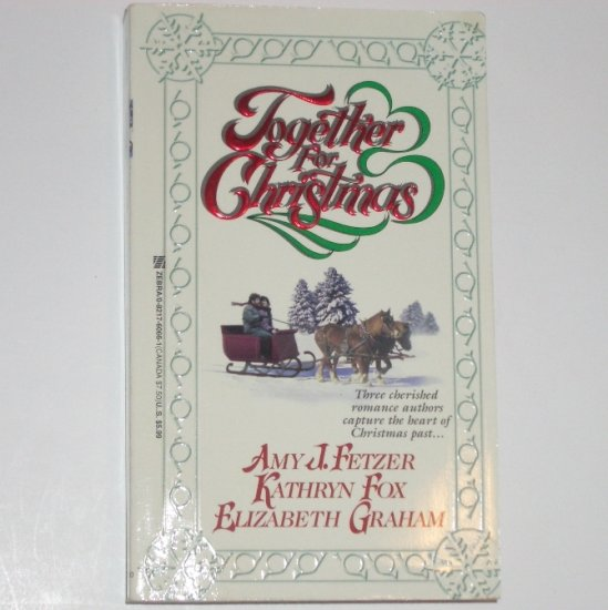 Together For Christmas by AMY J FETZER, KATHRYN FOX, ELIZABETH GRAHAM 1998