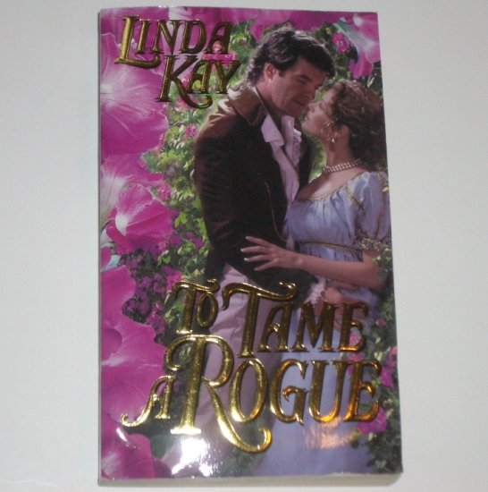 To Tame a Rogue by LINDA KAY Historical Time Travel Romance 2001