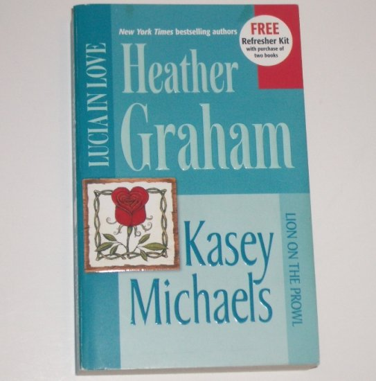 Lucia in Love and Lion on the Prowl by HEATHER GRAHAM and KASEY MICHAELS 2-in-1 Romance 2001