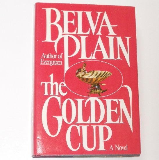 The Golden Cup by BELVA PLAIN Hardcover with Dust Jacket 1986