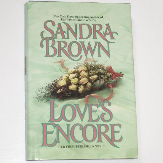 Love's Encore by SANDRA BROWN Hardcover with Dust Jacket 1981